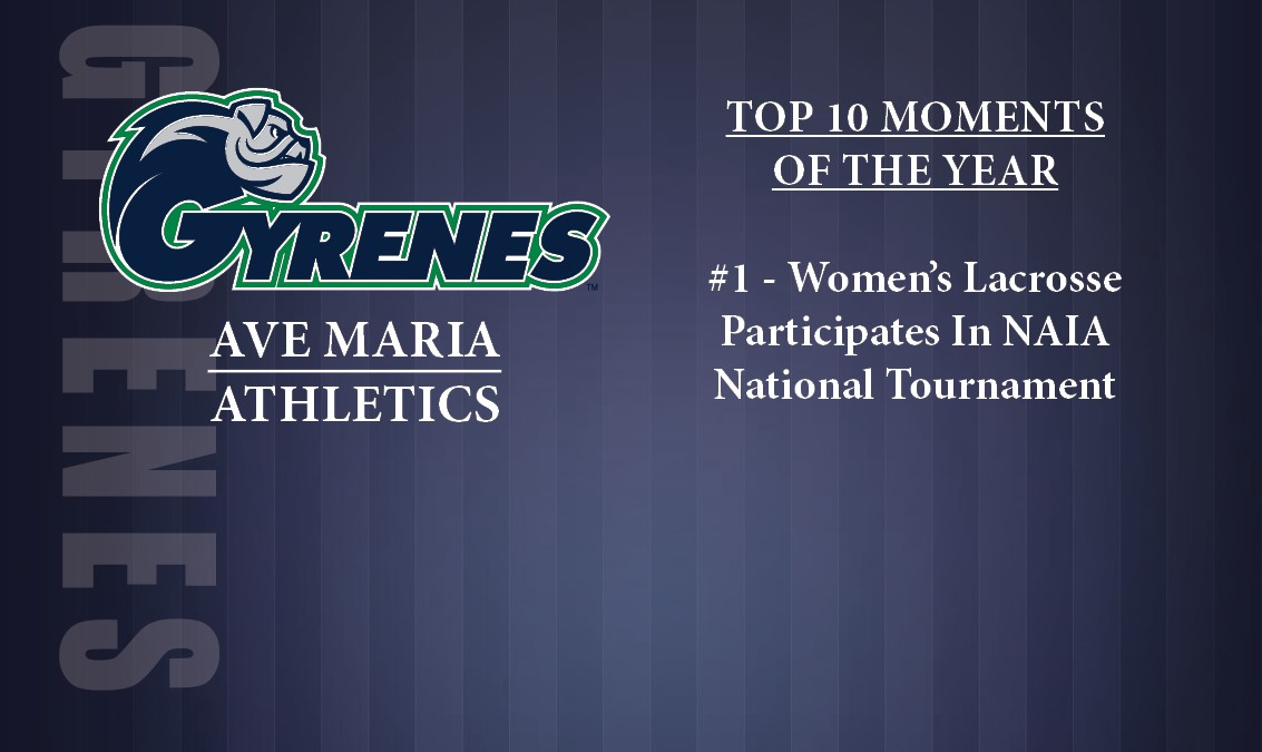 Ave Maria: Gyrenes Name Women's Lacrosse Bid to NAIA Tourney Top Athletic Story of the Year!